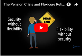 The Pensions Crisis and Flexicure Retirement Solution